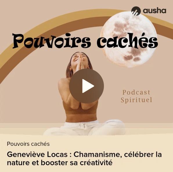 Geneviève Locas : Chamanisme, célébrer la nature et booster sa créativité